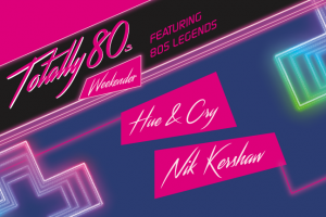 Totally 80s Weekender – tickets on sale!